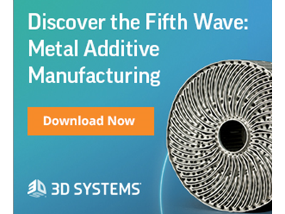 3D Systems - Download the Executive Brief - Discover The Fifth Wave: Metal Additive Manufacturing